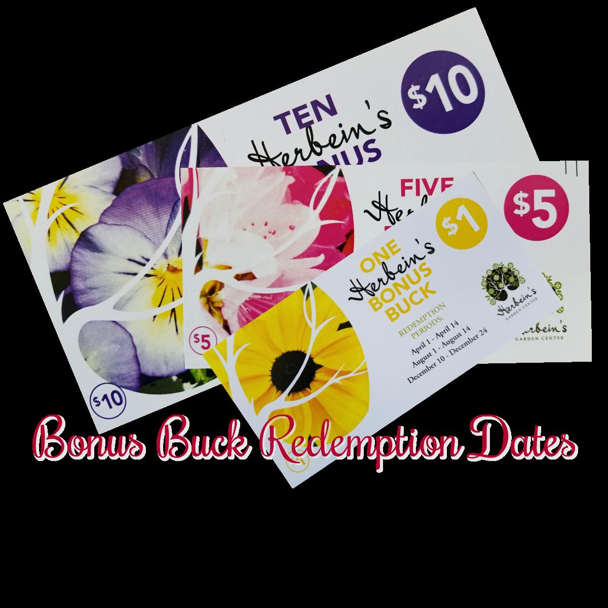 Bonus Bucks Redemption Dates Herbeins Garden Center